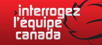 Interrogez l'Équipe Canada