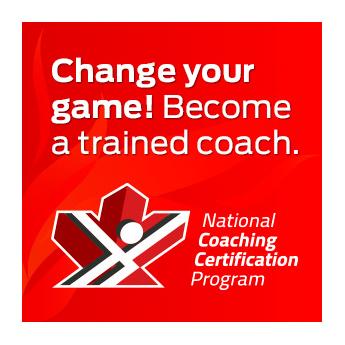 GENERIC LINKS: EN: www.coach.ca/NCCP FR: www.coach.ca/PNCE